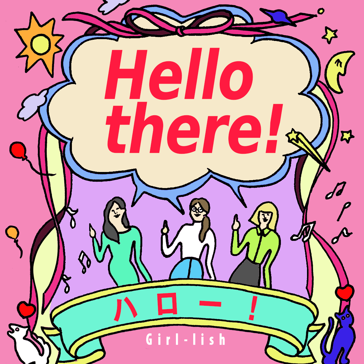 「ハロー!」から学ぶ<br>Girl Talk English→ Hello there!