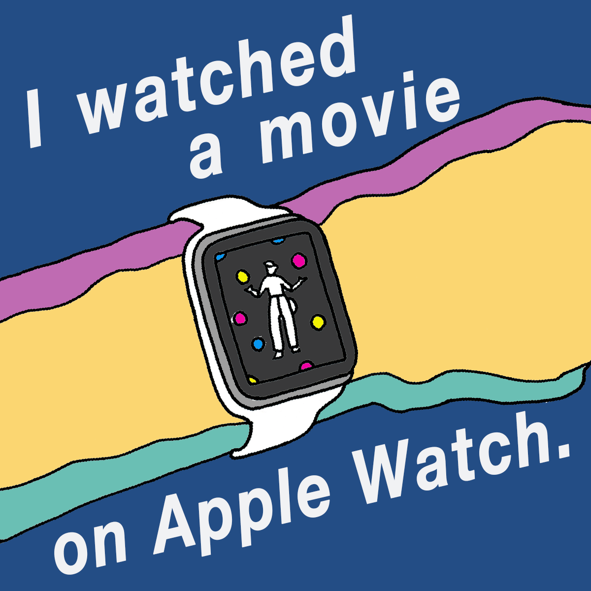 「Apple Watch」から学ぶ<br>I watched a movie on Apple Watch.