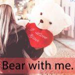 「テディベア」から学ぶ→Bear with me.