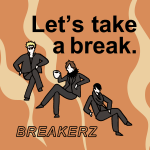 「BREAKERZ」から学ぶ<br>Let's take a break.