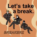 「BREAKERZ」から学ぶ<br>Let's take a break.