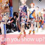 「ファッションショー」から学ぶ→Can you show up?
