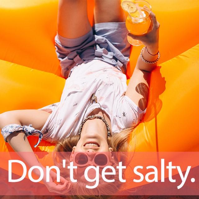 「ソルティ・ドッグ」を知ってれば…ゼッタイ話せる英会話→ Don't get salty.