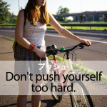 「プッシュ」から学ぶ→ Don't push yourself too hard.
