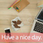 「Have a break, Have a KitKat.」を知ってれば…ゼッタイ話せる英会話→ Have a nice day.