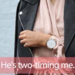 「タイミング」を知ってれば…ゼッタイ話せる英会話→ He's two-timing me.