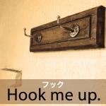「フック」から学ぶ→ Hook me up.