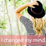 「チェンジ」を知ってれば…ゼッタイ話せる英会話→ I changed my mind.