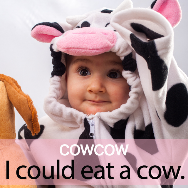 「COWCOW」から学ぶ→ I could eat a cow.