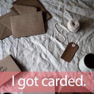 「カード」を知ってれば…ゼッタイ話せる英会話→ I got carded.