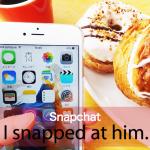 「Snapchat」から学ぶ→ I snapped at him.