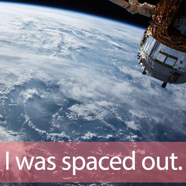 「スペース」を知ってれば…ゼッタイ話せる英会話→ I was spaced out.