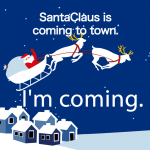 「SantaClaus is coming to town.」から学ぶ→ I'm coming.