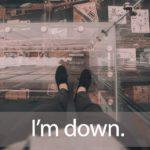 「ダウンコート」から学ぶ→ I'm down today.
