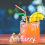 「ファジーネーブル」を知ってれば…ゼッタイ話せる英会話→ I'm fuzzy.