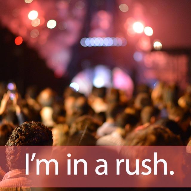 「ラッシュ」を知ってれば…ゼッタイ話せる英会話→ I'm in a rush.
