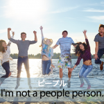 「ピープル」から学ぶ→ I'm not a people person.