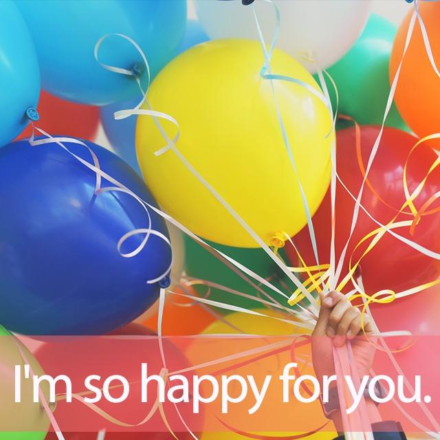 「ハッピー」を知ってれば…ゼッタイ話せる英会話→ I'm so happy for you.