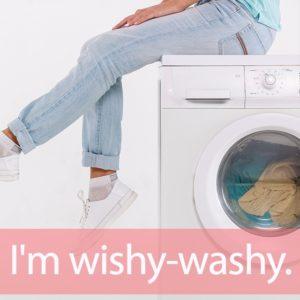 「ウォッシュ」を知ってれば…ゼッタイ話せる英会話→ I'm wishy-washy.