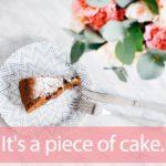 映画「ピース オブ ケイク」から学ぶ→Piece of cake.