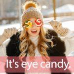 「キャンディ」を知ってれば…ゼッタイ話せる英会話→ It's eye candy.