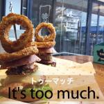 「トゥーマッチ」から学ぶ→ It's too much.