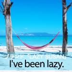 ブランド「LAZY SUSAN」から学ぶ→ I've been lazy.