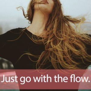 「フロー」を知ってれば…ゼッタイ話せる英会話→ Just go with the flow.