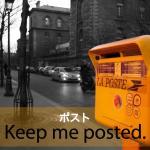 「ポスト」から学ぶ→ Keep me posted.