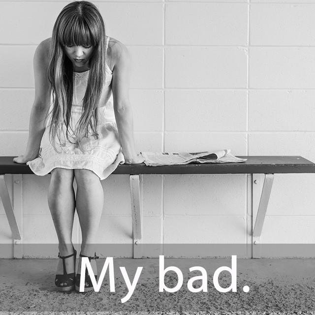 「バッド」を知ってれば…ゼッタイ話せる英会話→ My bad.