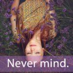 「ネバーランド」から学ぶ→Never mind.