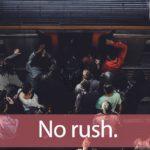「ウーマンラッシュアワー」から学ぶ No rush.