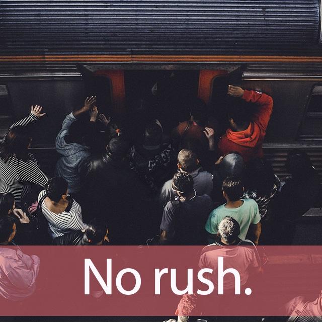 「ラッシュ」を知ってれば…ゼッタイ話せる英会話→ No rush.