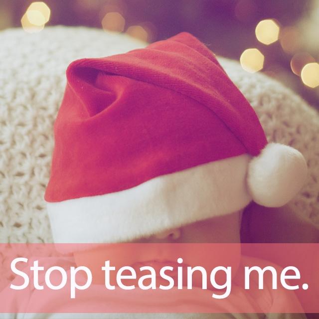 「ティザー」を知ってれば…ゼッタイ話せる英会話→ Stop teasing me.