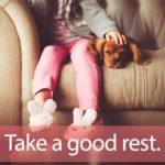 「フットレスト」を知ってれば…ゼッタイ話せる英会話→  Take a good rest.