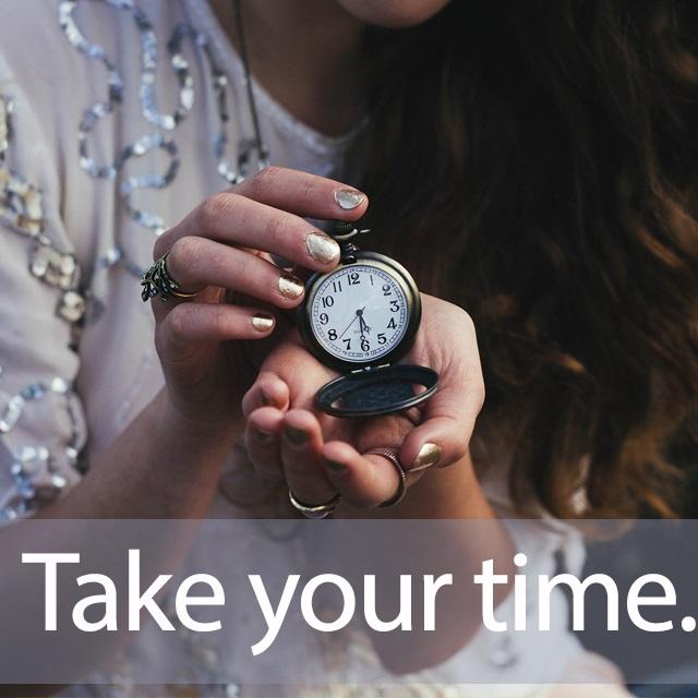 「タイム」を知ってれば…ゼッタイ話せる英会話→ Take your time.