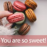「Sweet」から学ぶYou are so sweet!