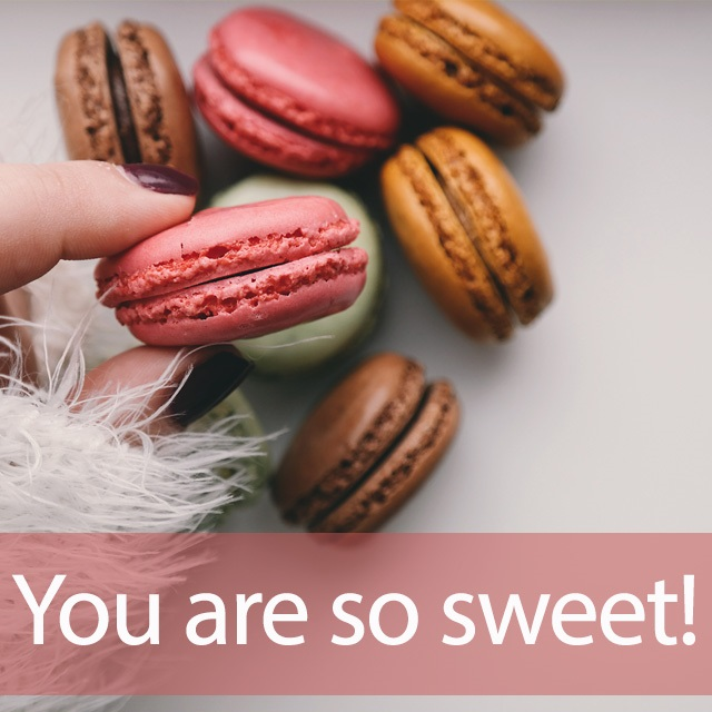 「Sweet」から学ぶ<br>You are so sweet!