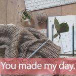 「ハンドメイド」から学ぶ→ You made my day.