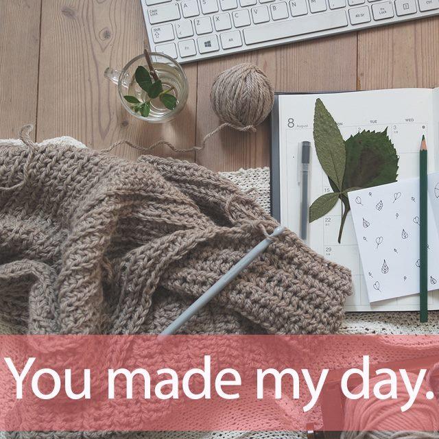 「ハンドメイド」を知ってれば…ゼッタイ話せる英会話→ You made my day.